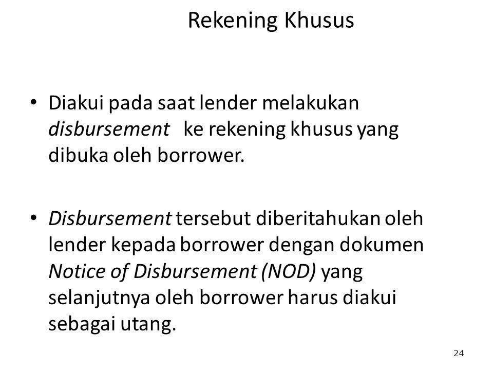 Rekening Khusus Diakui pada saat lender melakukan disbursement ke rekening khusus yang dibuka oleh borrower.