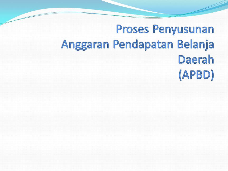 Proses Penyusunan Anggaran Pendapatan Belanja Daerah (APBD)