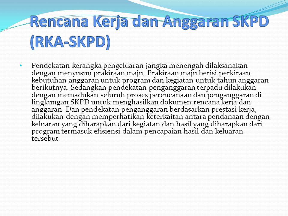 Rencana Kerja dan Anggaran SKPD (RKA-SKPD)