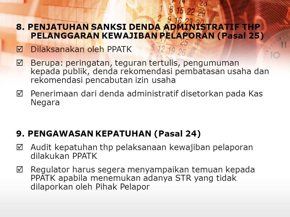 8. PENJATUHAN SANKSI DENDA ADMINISTRATIF THP PELANGGARAN KEWAJIBAN PELAPORAN (Pasal 25)