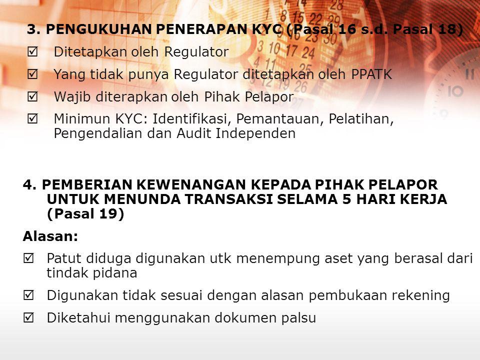 3. PENGUKUHAN PENERAPAN KYC (Pasal 16 s.d. Pasal 18)