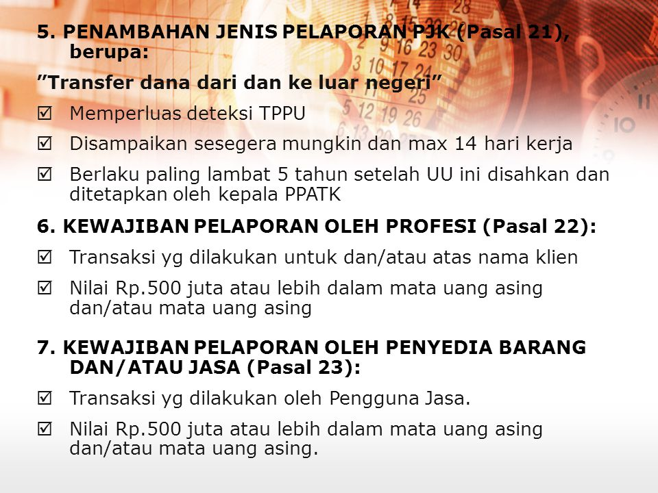 5. PENAMBAHAN JENIS PELAPORAN PJK (Pasal 21), berupa: