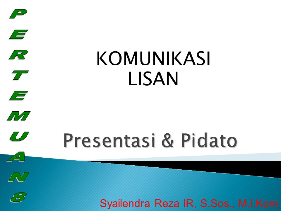 KOMUNIKASI LISAN Presentasi & Pidato PERTEMUAN8