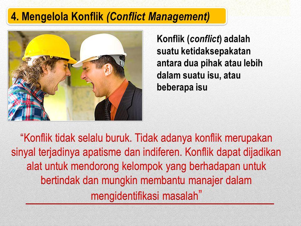 4. Mengelola Konflik (Conflict Management)