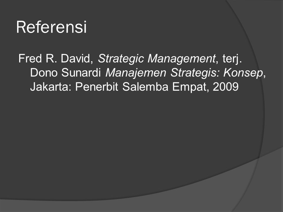 Referensi Fred R. David, Strategic Management, terj.