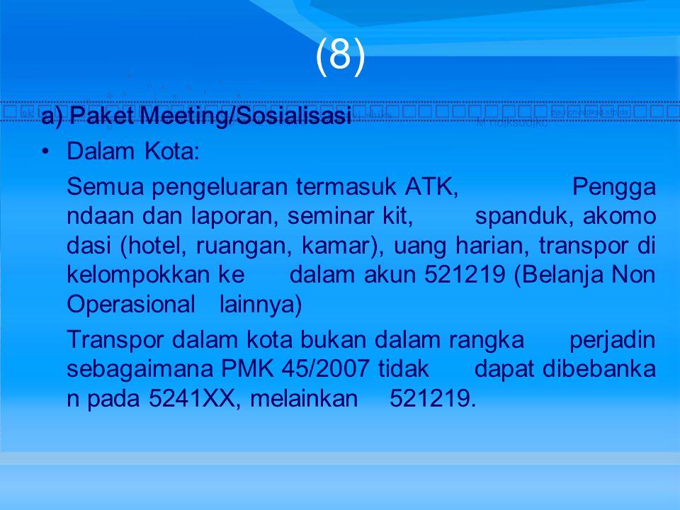 (8) a) Paket Meeting/Sosialisasi Dalam Kota: