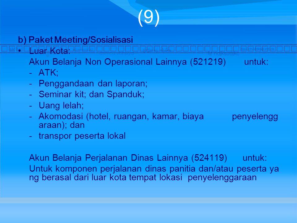 (9) b) Paket Meeting/Sosialisasi Luar Kota: