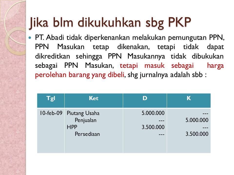 Jika blm dikukuhkan sbg PKP