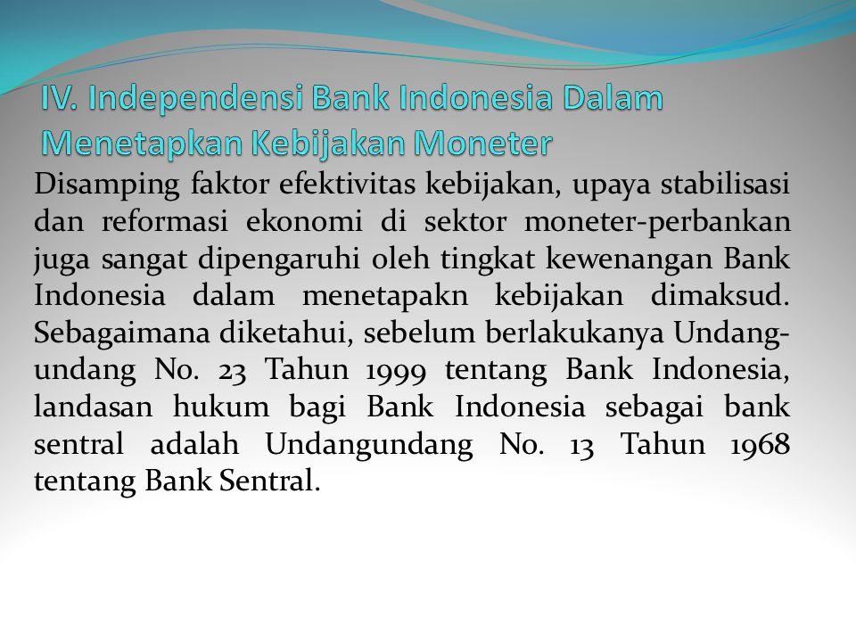 IV. Independensi Bank Indonesia Dalam Menetapkan Kebijakan Moneter