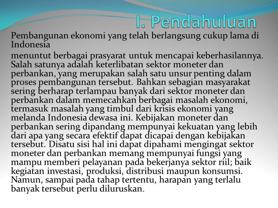 I. Pendahuluan Pembangunan ekonomi yang telah berlangsung cukup lama di Indonesia.