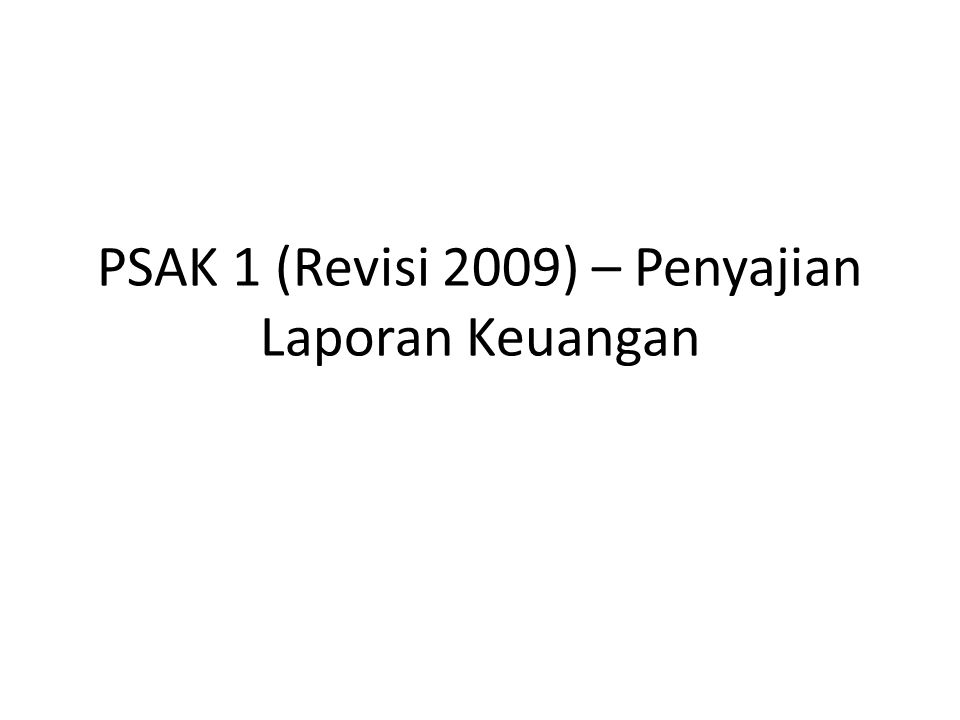 PSAK 1 (Revisi 2009) – Penyajian Laporan Keuangan