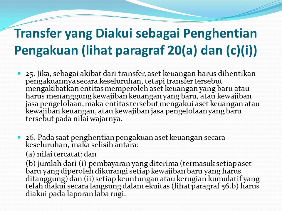 Transfer yang Diakui sebagai Penghentian Pengakuan (lihat paragraf 20(a) dan (c)(i))