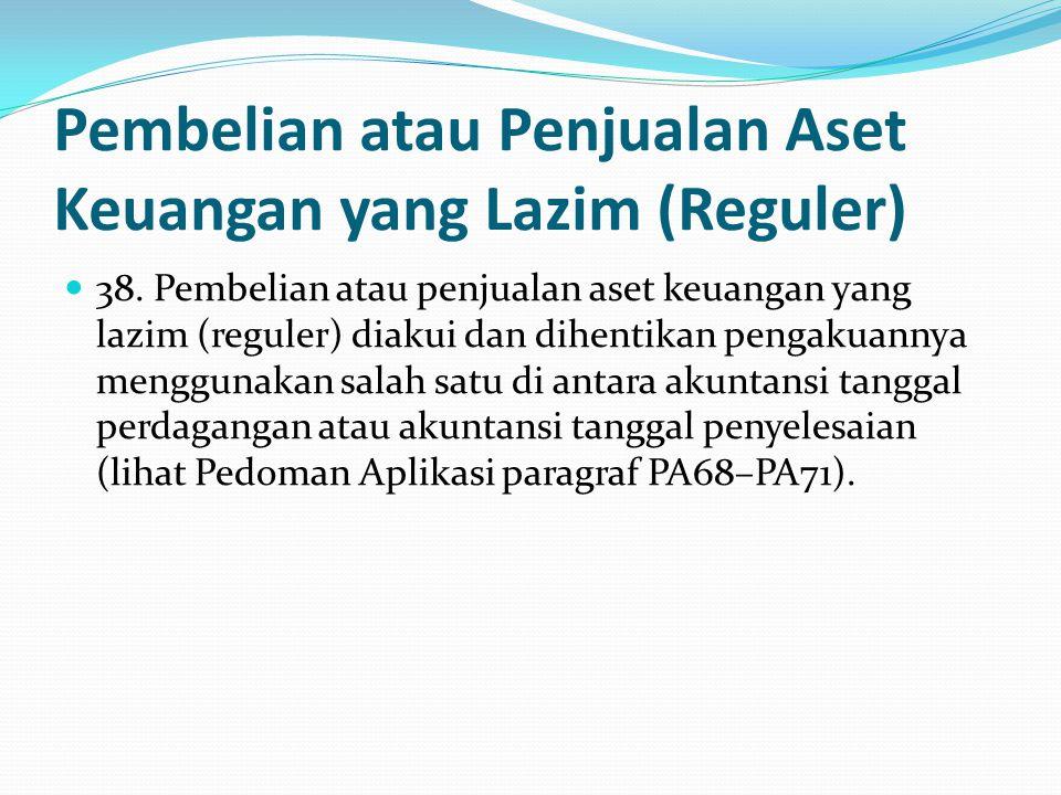 Pembelian atau Penjualan Aset Keuangan yang Lazim (Reguler)