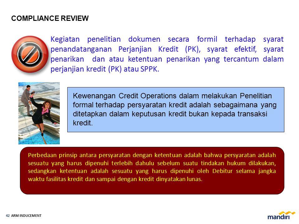 Credit compliance review berdasarkan pada dokumen;