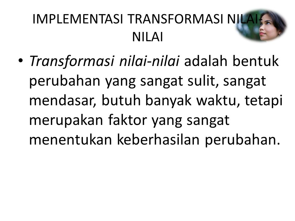 IMPLEMENTASI TRANSFORMASI NILAI-NILAI