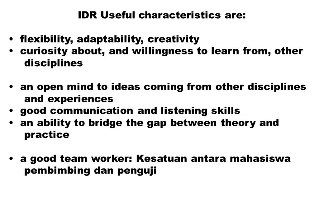 IDR Useful characteristics are: