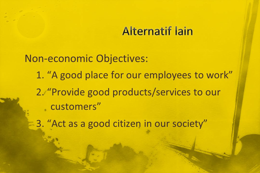 Alternatif lain Non-economic Objectives: