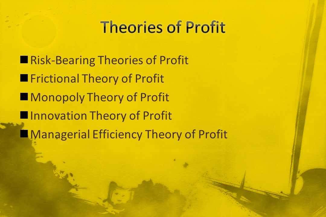 Theories of Profit Risk-Bearing Theories of Profit