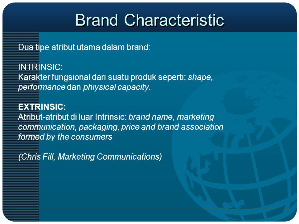 Brand Characteristic Dua tipe atribut utama dalam brand: INTRINSIC: