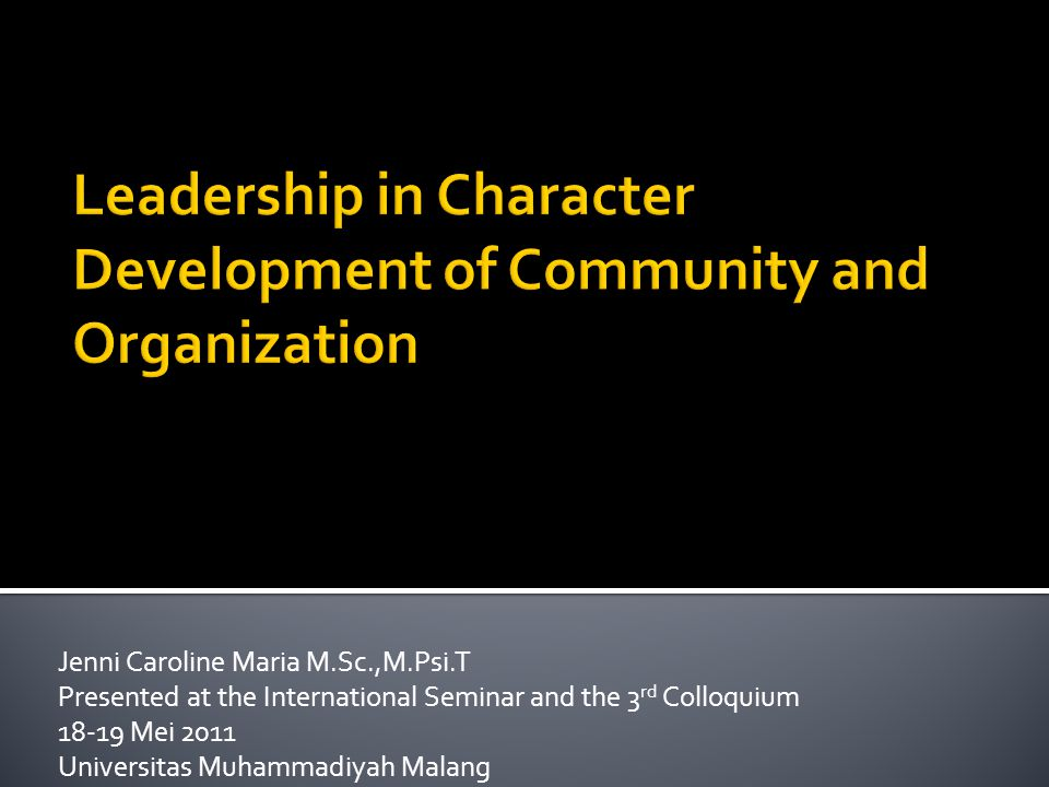 Leadership in Character Development of Community and Organization