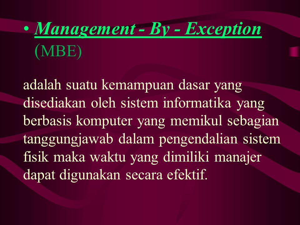 Management - By - Exception (MBE)