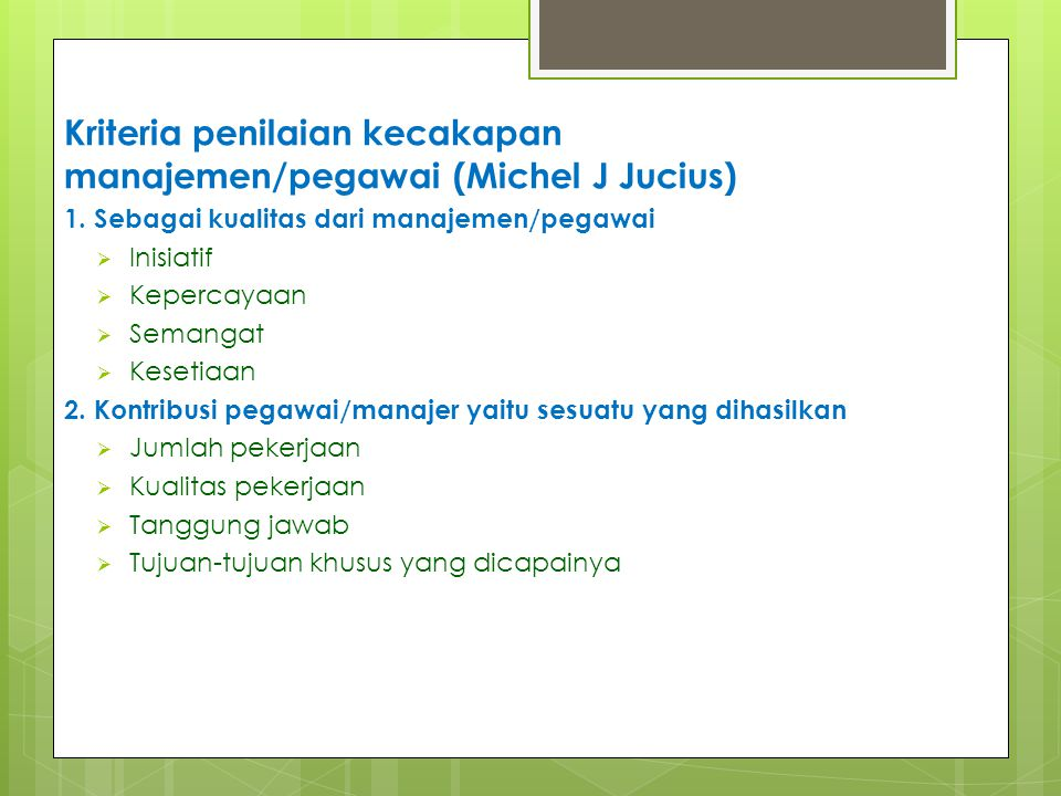 Kriteria penilaian kecakapan manajemen/pegawai (Michel J Jucius)