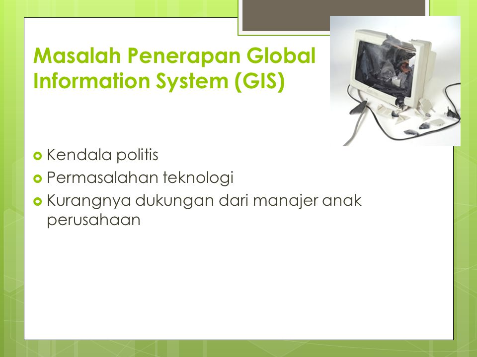 Masalah Penerapan Global Information System (GIS)