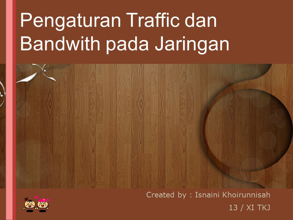 Pengaturan Traffic dan Bandwith pada Jaringan