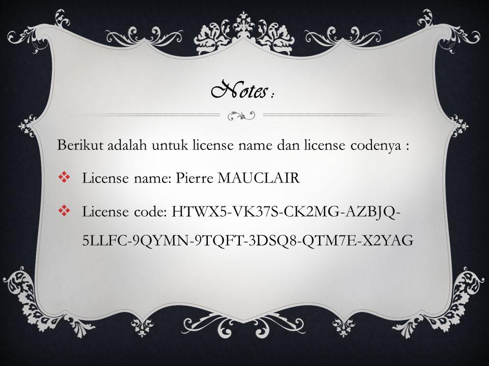 Notes : Berikut adalah untuk license name dan license codenya :