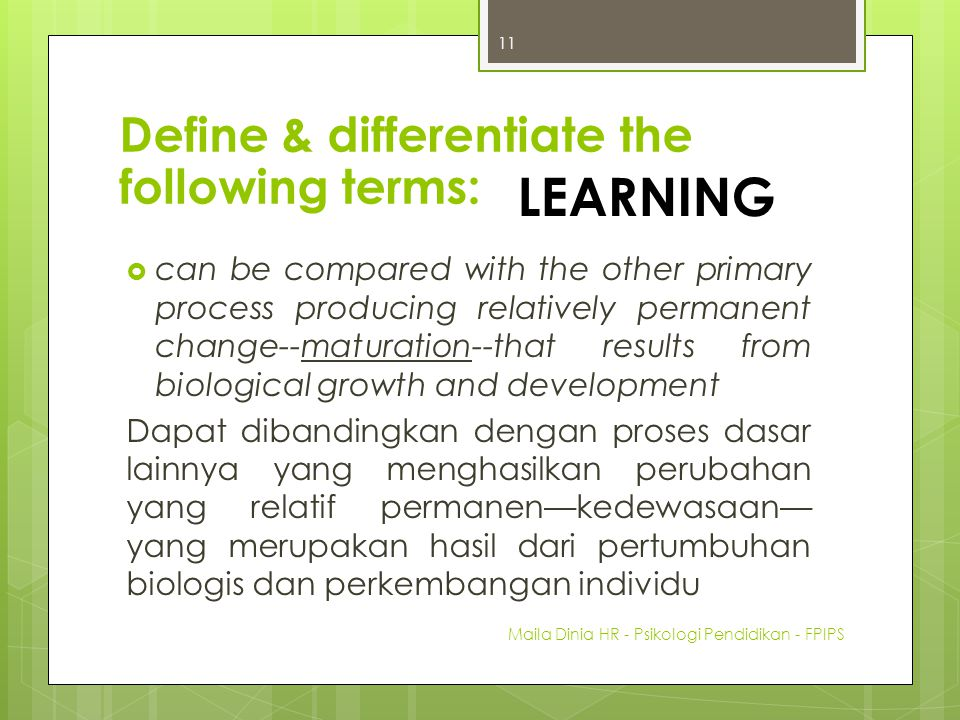 LEARNING Define & differentiate the following terms: