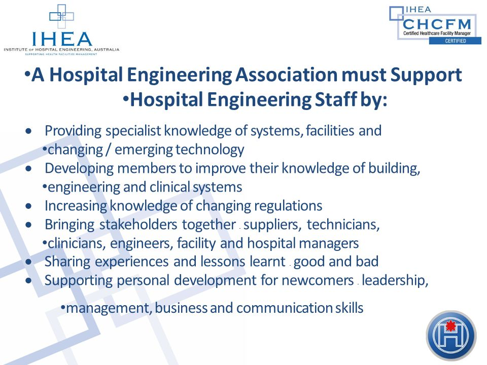 A Hospital Engineering Association must Support