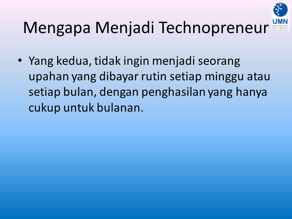 Mengapa Menjadi Technopreneur
