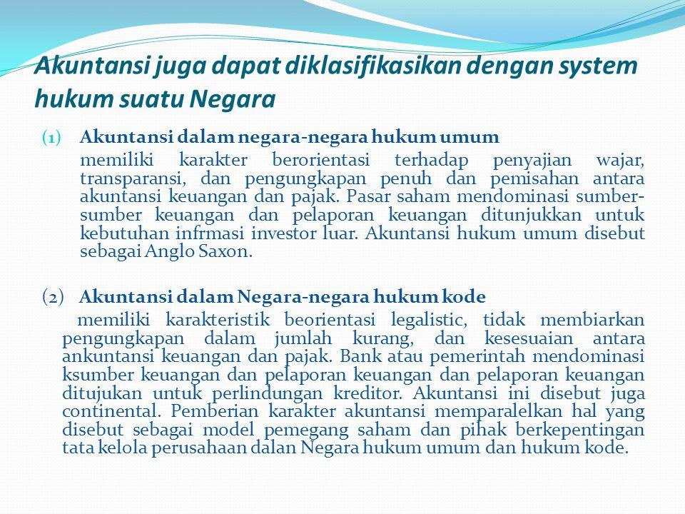 Akuntansi juga dapat diklasifikasikan dengan system hukum suatu Negara