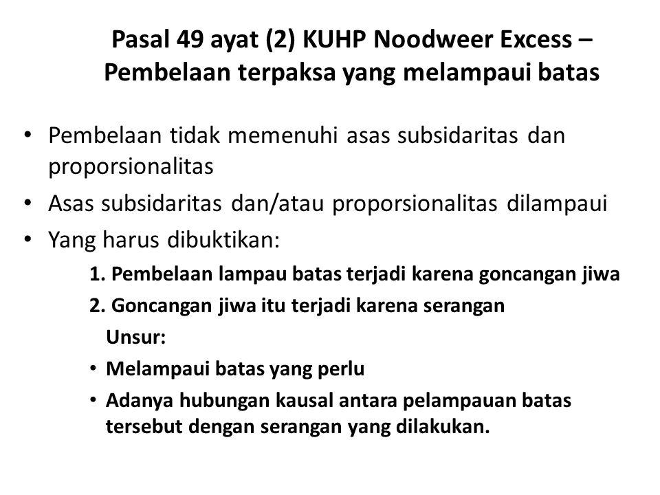 Pasal 49 ayat (2) KUHP Noodweer Excess – Pembelaan terpaksa yang melampaui batas