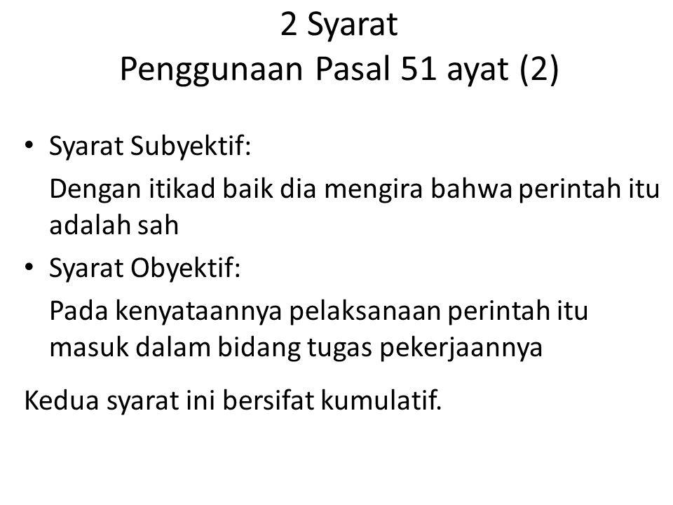 2 Syarat Penggunaan Pasal 51 ayat (2)