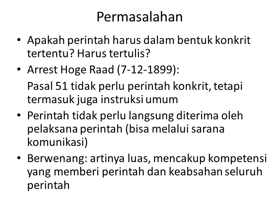 Permasalahan Apakah perintah harus dalam bentuk konkrit tertentu Harus tertulis Arrest Hoge Raad (7-12-1899):
