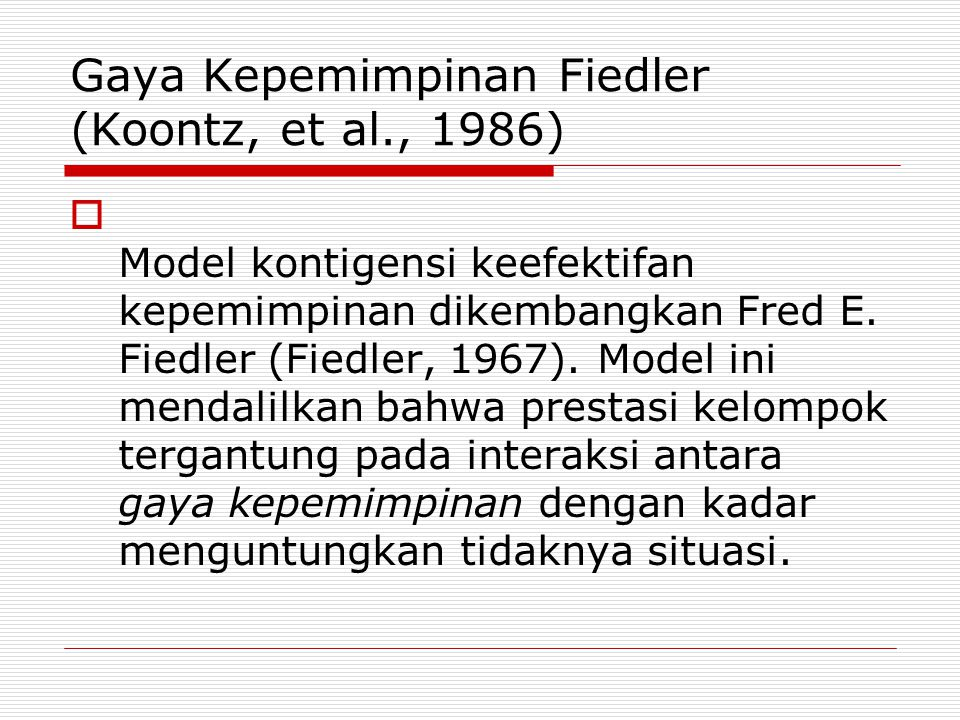 Gaya Kepemimpinan Fiedler (Koontz, et al., 1986)