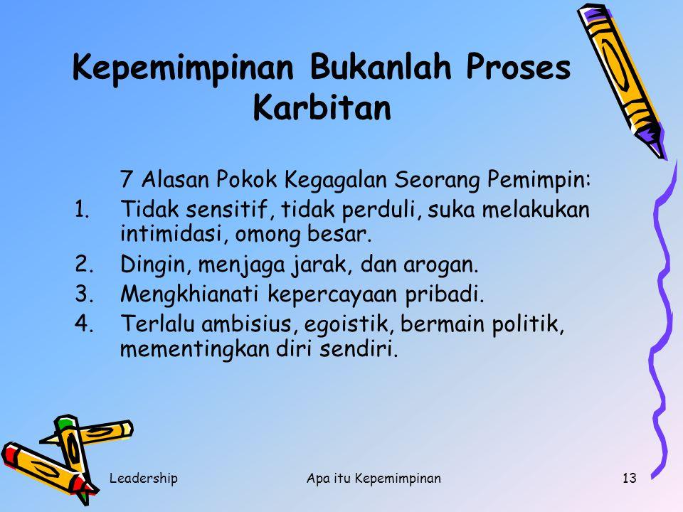Kepemimpinan Bukanlah Proses Karbitan