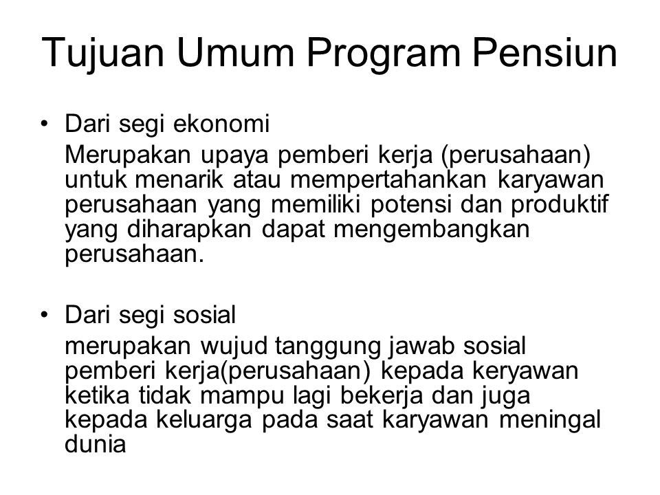 Tujuan Umum Program Pensiun