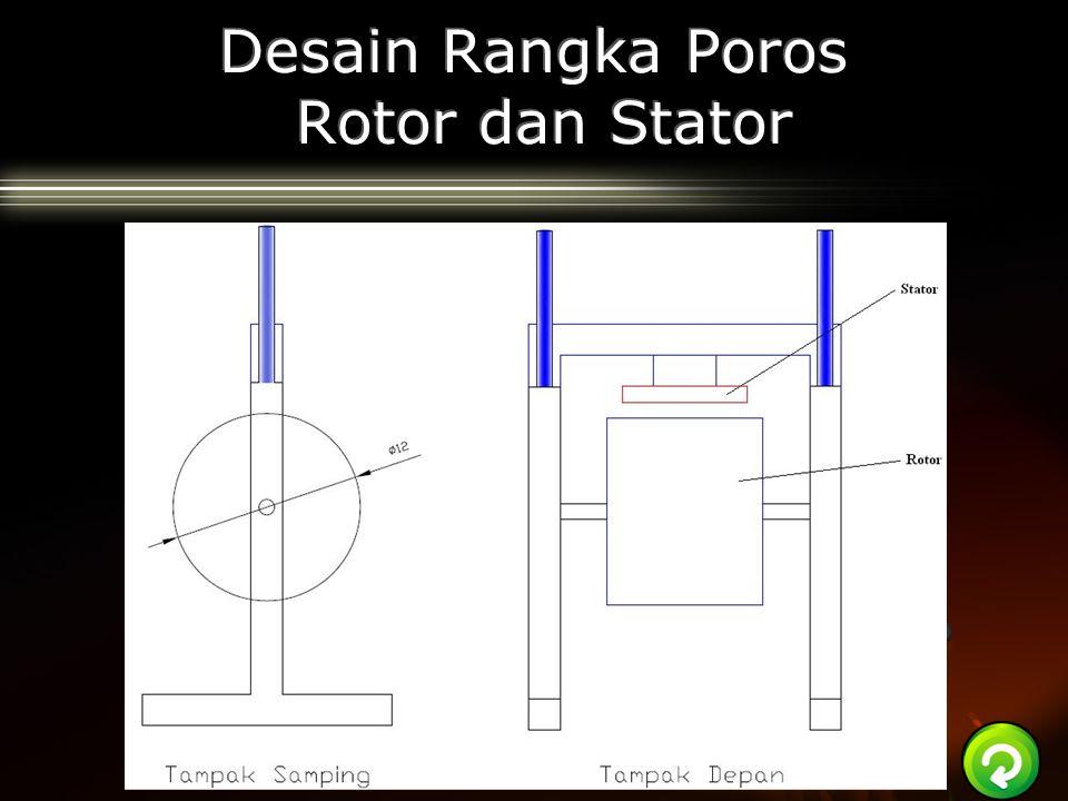 Desain Rangka Poros Rotor dan Stator