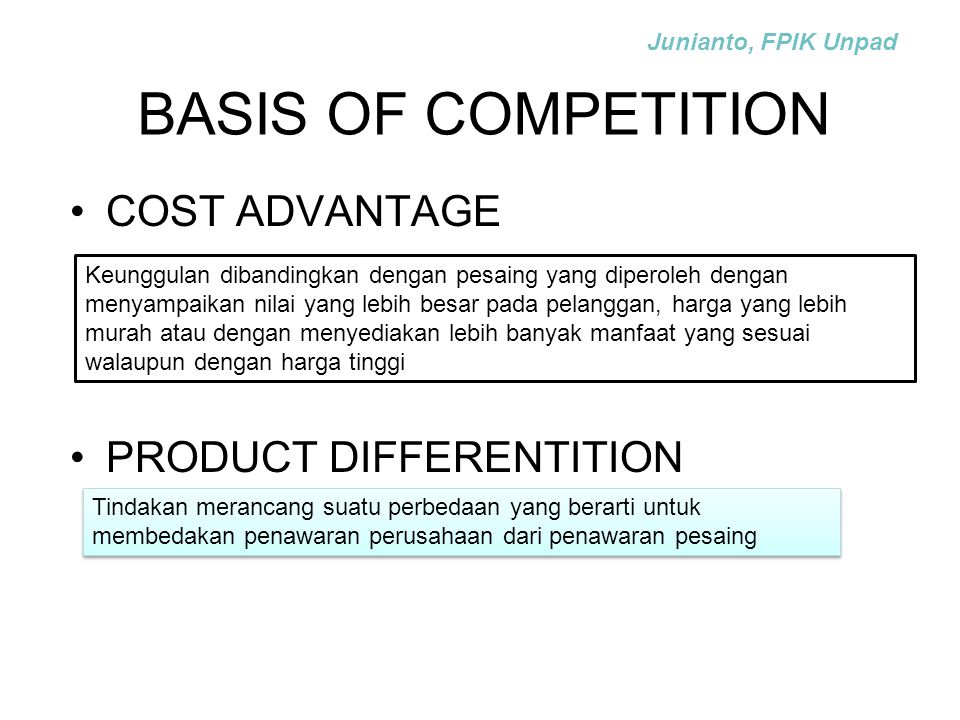 BASIS OF COMPETITION COST ADVANTAGE PRODUCT DIFFERENTITION
