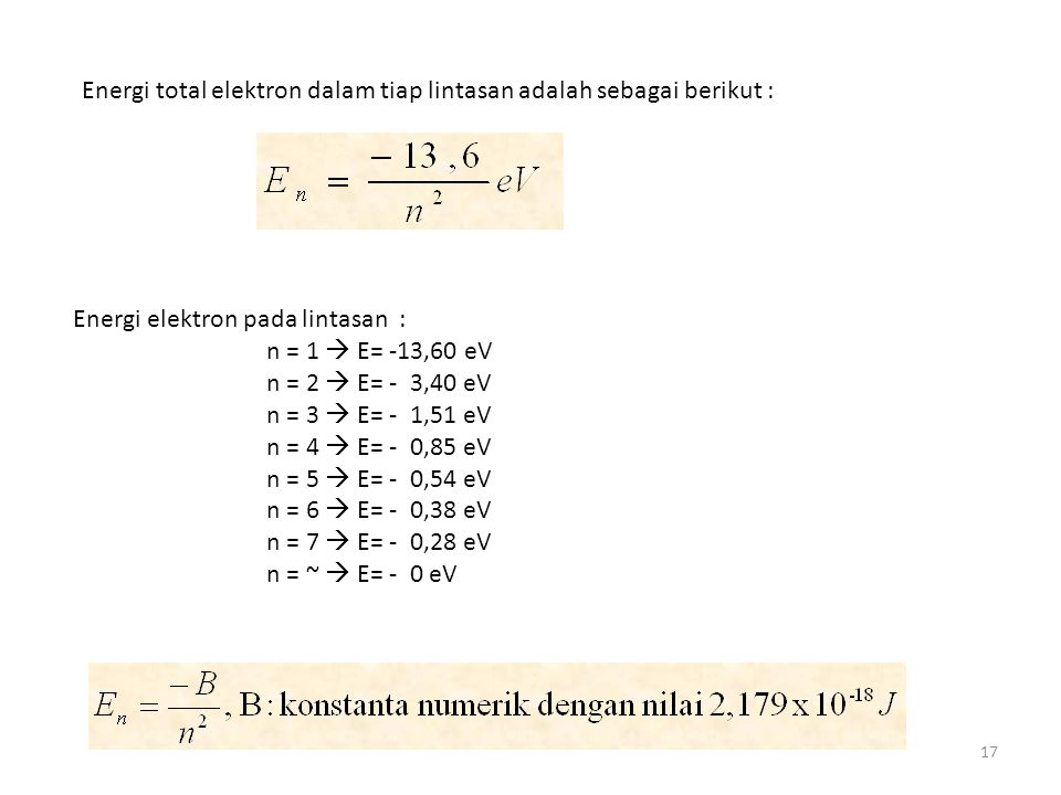 Energi total elektron dalam tiap lintasan adalah sebagai berikut :
