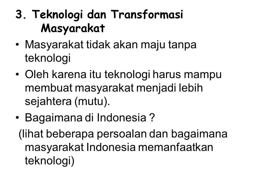 3. Teknologi dan Transformasi Masyarakat
