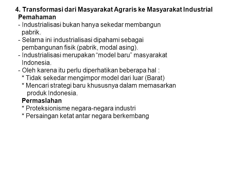 4. Transformasi dari Masyarakat Agraris ke Masyarakat Industrial