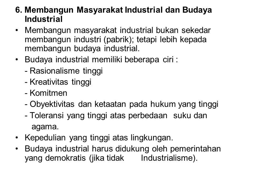 6. Membangun Masyarakat Industrial dan Budaya Industrial