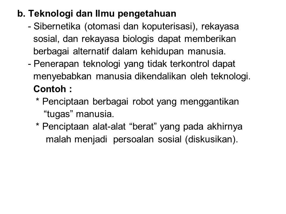 b. Teknologi dan Ilmu pengetahuan