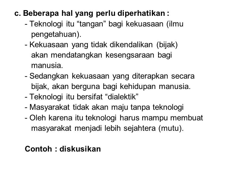 c. Beberapa hal yang perlu diperhatikan :