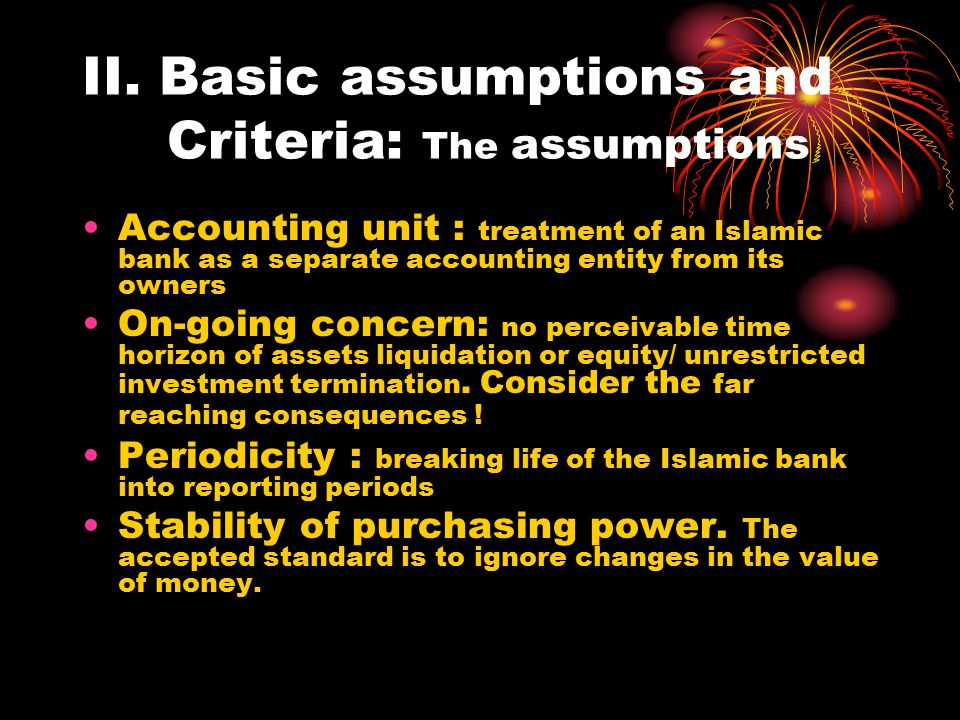 II. Basic assumptions and Criteria: The assumptions