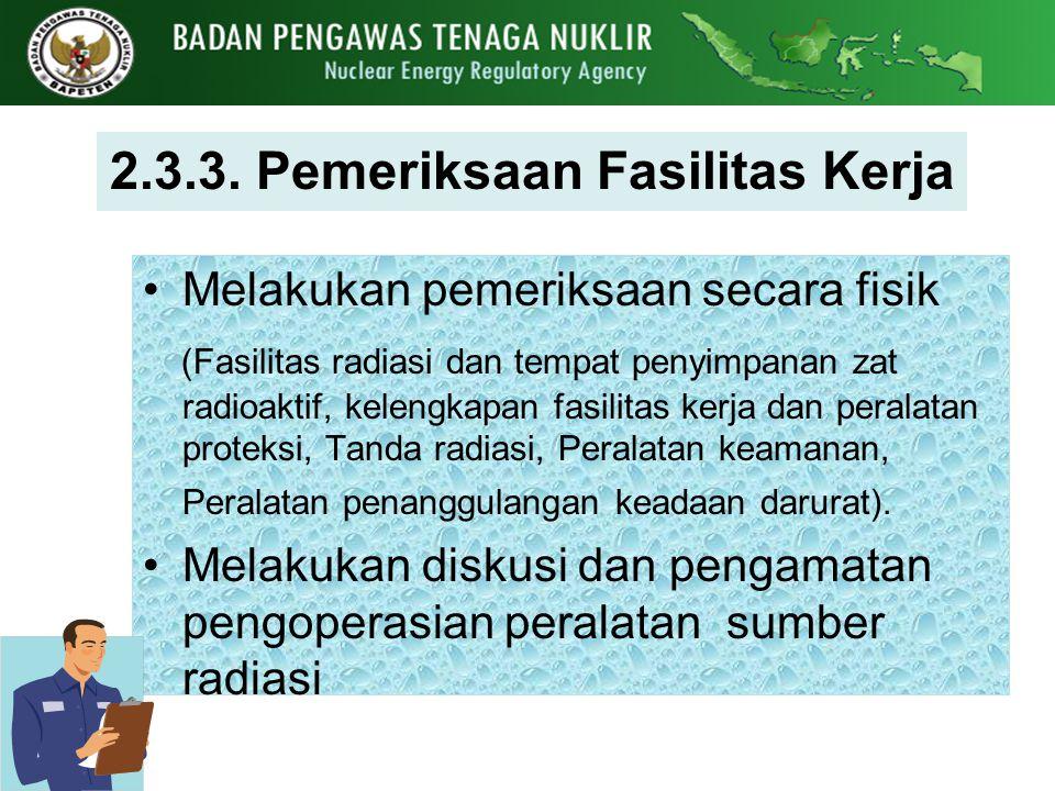 2.3.3. Pemeriksaan Fasilitas Kerja