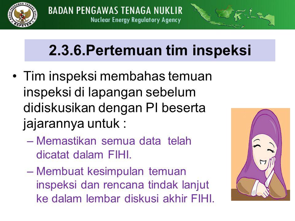2.3.6.Pertemuan tim inspeksi